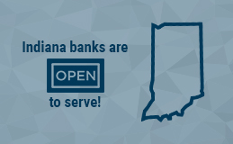Indiana Banks are Open to Serve graphic